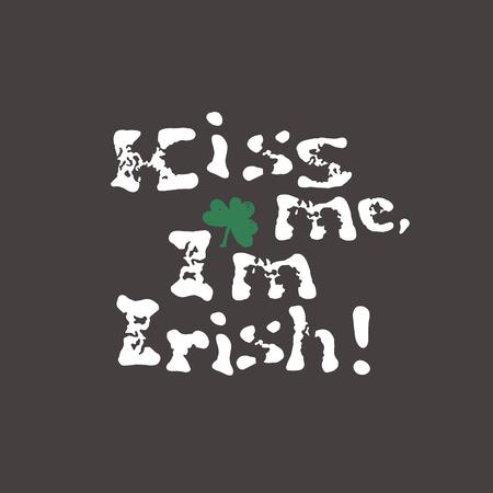 st  patrick's day: Kiss me, I am Irish. Lettering t-shirt design. Saint Patricks Day celebration, vector illustration. Vintage typographic design for St. Patricks Day. Illustration