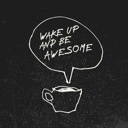 """Koffiekop en """"Wakker worden en geweldige"""" inspirerend citaat in toespraakballon zijn. Illustratie op blackboard met grunge effect. Creatief concept. Stockfoto - 82116119"""
