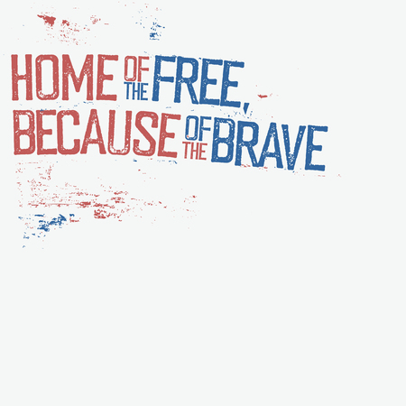 Home of the free, because of the brave. Patriotic grunge typography. Corner composition isolated on white background.