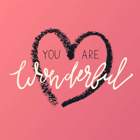 You are wonderful. Phrase on heart background.
