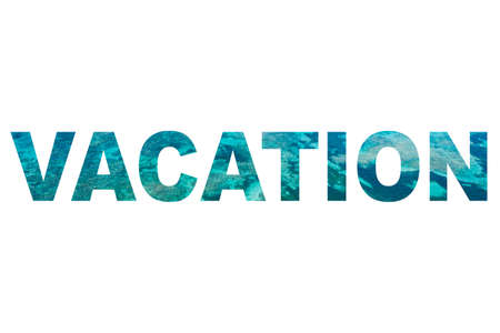 Collage in shape of word VACATION islolated on white background. Letters from image of caribbean sea Imagens
