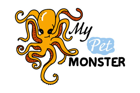 My pet monster. Illustration of an octopus. the drawing hands. Doodle. funny pictures for shirts.