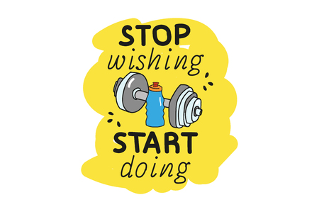 stop wishing start doing. dumbbells and water sports. motivating the inscription. emblem. Doodle style.