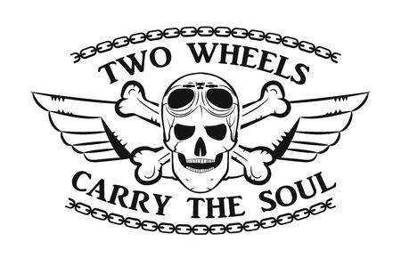 Biker emblem. Skull. Retro style. Two wheels carry the soul. Monochrome style. Vector image