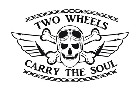 Biker emblem. Skull. Retro style. Two wheels carry the soul. Monochrome style. Vector image
