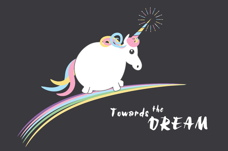 funny fat one unicorn's on a rainbow. the inscription - towards the dream