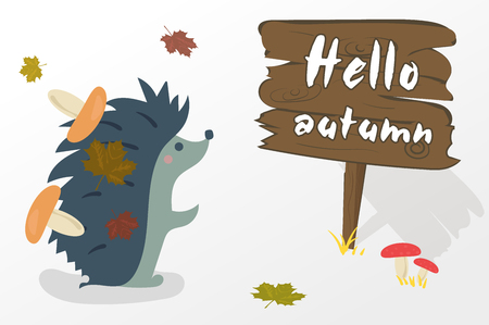 Hello autumn hedgehog with mushrooms and yellow leaves on the back reads the inscription on the wooden pointer. Illustration