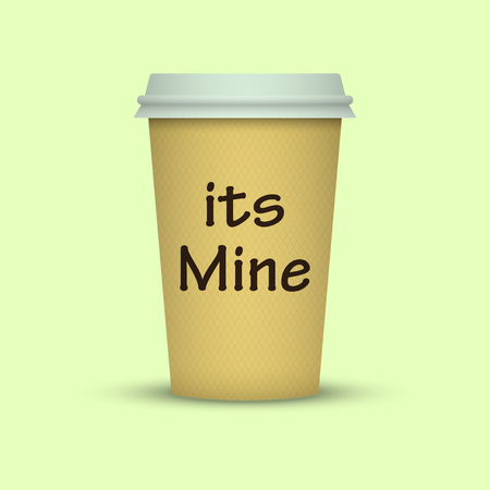 coffee in plastic cup with words its mine