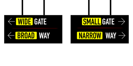 narrow and broad way wide small gate sign