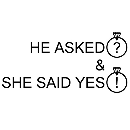 'He asked and she said yes' lettering illustration isolated on white