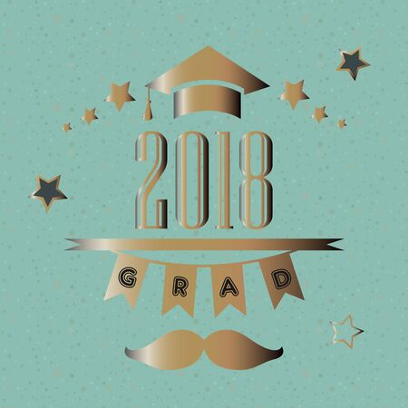Grad of Class 2018 with mustache, graduation cap and stars in gold rich on festive background. Vector Illustration