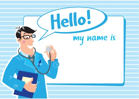 Design template of badge with smiley doctor in light-blue coat with stethoscope and medical card, and words  Hello  My name is  Vector