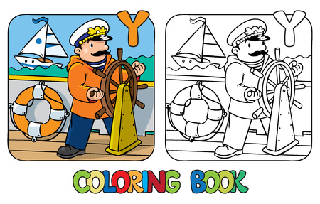 yachtsman: Coloring picture or coloring book of funny captain or sailor, or yachtsman in coat, at the helm. Profession ABC series. Children vector illustration. Alphabet Y Illustration