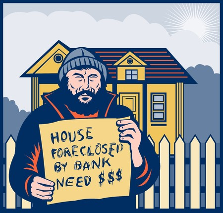 foreclosed: illustration of a Homeless man holding a up sign saying house foreclosed by bank need dollars or money.
