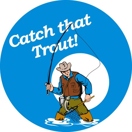 graphic design illustration of Fly fisherman fishing catching trout with fly rod reel and net with text wording   catch that trout! set inside a blue circle done in retro style illustration