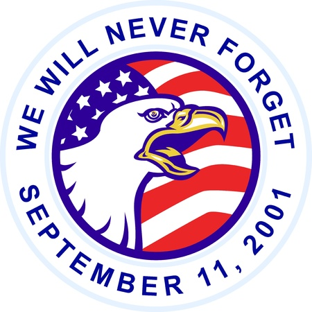 september 11: illustration of an American Bald eagle screaming with United States stars and stripe flag set inside circle with words we will never forget September 11,2001
