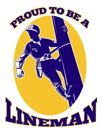 utility: illustration of a power lineman electrician repairman worker at work power pole and words proud to be a lineman