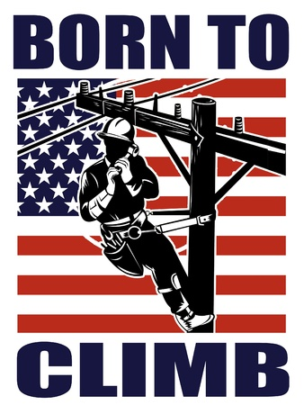 utility pole: illustration of a power lineman electrician repairman worker at work power pole with American stars and stripes flag and words born to climb   Stock Photo