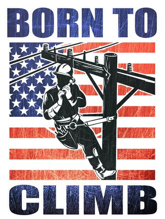 electricity pole: illustration of a power lineman electrician repairman worker at work power pole with American stars and stripes flag and words born to climb   Stock Photo