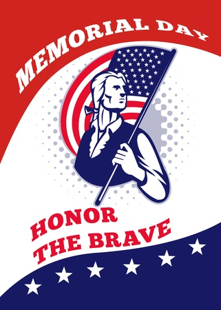 Poster greeting card illustration of a patriot minuteman revolutionary soldier holding an American stars and stripes flag  and words memorial day honor the brave