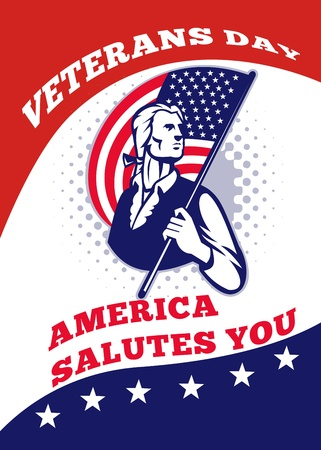 Poster greeting card illustration of a patriot minuteman revolutionary soldier holding an American stars and stripes flag  and words veterans day america salutes you
