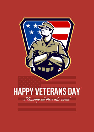 all in: Greeting card poster showing illustration of an American solider military serviceman looking up with arms folded facing front with USA stars and stripes flag in background set inside crest shield with words Happy Veterans Day honoring all those who served