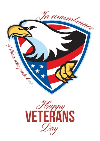 Greeting card poster showing illustration of a bald eagle with american stars stripes flag inside shield in retro style with words Happy veterans day in remembrance to those who protect us  illustration