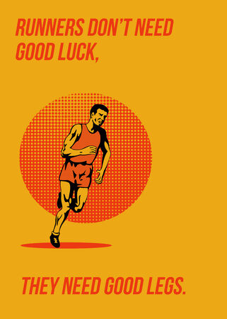 don't: Poster greeting card illustration showing a marathon triathlete runner running done in retro style with words Runners dont need good luck, they need good legs.