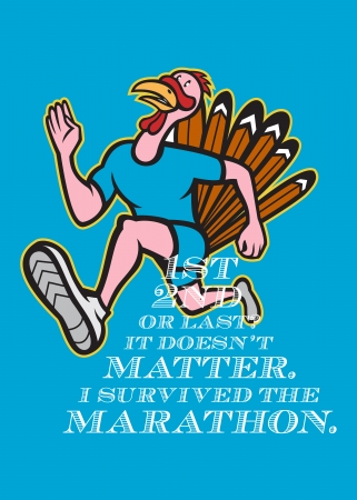 Poster greeting card illustration showing a wild turkey run trot running runner viewed from side done in cartoon style with words First, Second or Last? It doesnt matter. I survived the Marathon.