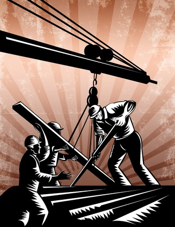 hoisting: Poster illustration of a team of construction workers wearing hardhat working on steel beams hoisting it on crane boom done in retro woodcut style.