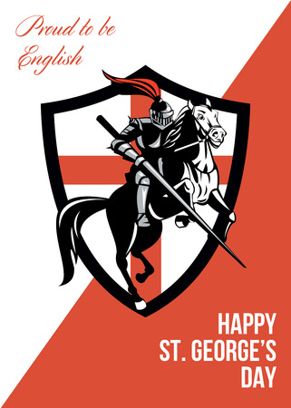 Poster greeting card Illustration of knight in full armor riding a horse armed with lance with England English flag in background done in retro style with words Proud to Be English Happy St. Georges Day.