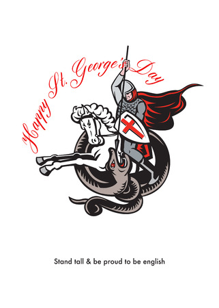 Poster greeting card Illustration of knight in full armor fighting a dragon with England English flag in background done in retro style with words Happy St. Georges Day Stand Tall and Proud to be English.