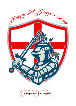 Poster greeting card Illustration of knight in full armor with sword and shield with England English flag done in retro style with words Happy St. Georges Stand Tall and Be Proud to Be English.