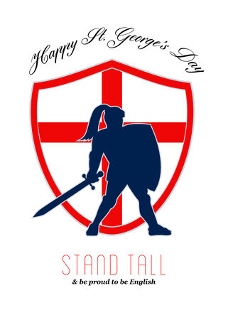 Poster greeting card Illustration of knight in full armor with sword and shield with England English flag done in retro style with words Happy St. Georges Stand Tall and Be Proud to Be English. illustration