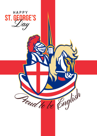 full day: Poster greeting card Illustration of knight in full armor riding a horse armed with lance with England English flag in background done in retro style with words Happy St. Georges Day Proud to Be English.