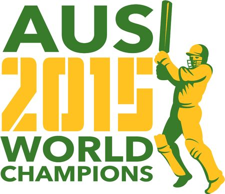 batsman: Illustration of a cricket player batsman with bat batting with words Australia AUS Cricket 2015 World Champions done in retro style on isolated background.