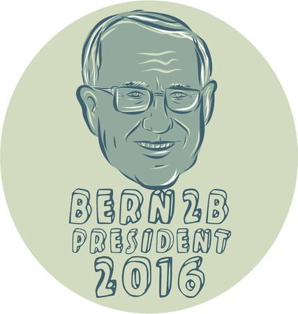 senator: Illustration showing Bernard Bernie Sanders, American Senator, elected politician and Democrat presidential candidate set inside circle on isolated background and words Bern 2B President 2016 done in etching sketch style.