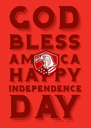 bless: Independence Day or 4th of July greeting card featuring an illustration of a bald eagle head looking to the side with american stars and stripes flag on its neck set inside shield crest done in retro style and the words God Bless America and Happy Indepen