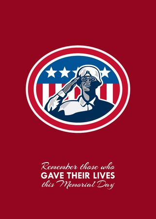 infantry: Memorial Day greeting card featuring an illustration of an african-american soldier serviceman saluting with USA stars and stripes flag in background set inside oval done in retro style with the words Remember those who Gave Their Lives this Memorial Day. Stock Photo