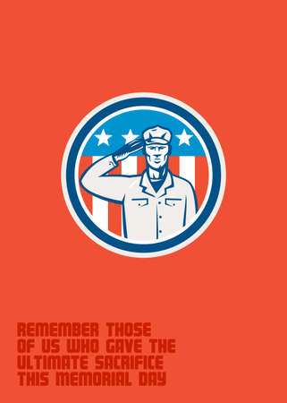 serviceman: Memorial Day greeting card featuring an illustration of an American soldier serviceman saluting with USA stars and stripes flag in the background set inside circle done in retro style with the words Remember Those of Us Who Gave The Ultimate Sacrifice Thi