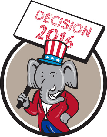 Illustration of an American Republican GOP elephant mascot wearing suit and stars and stripes hat holding placard sign with the words Decision 2016 set inside circle done in cartoon style.