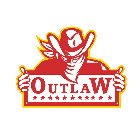 Retro style illustration of an outlaw or bandit with bandana covering his face holding a sign with text Outlaw on isolated background. Stock Vector - 96897019