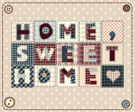 Home, sweet home in style patchwork Illustration