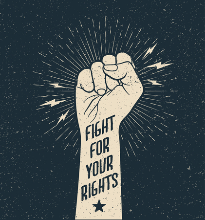 Protest Fist With Fight for Your Rights Sign on. Grunge vintage styled vector illustration. 일러스트