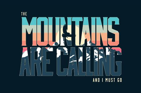 Mountains are calling and I must go. Vintage styled vector lettering composition with mountains landscape. eps 10 T-shirt print design or poster or banner. Vector illustration.