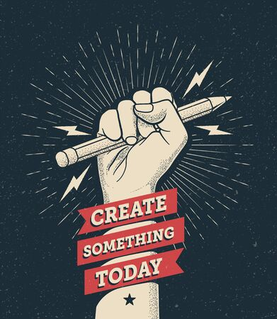 Motivation poster with hand fist holding a pencil with Create Something Today caption. Inspire poster template. Vector eps 10 illustration. Vettoriali