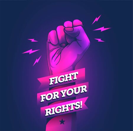 Vector illustration of the protest fist with fight for your rights caption. Vector illustration. Vettoriali