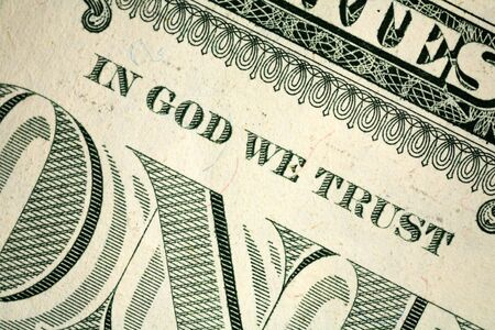 trust god: Religious inscription on an American one dollar banknote.