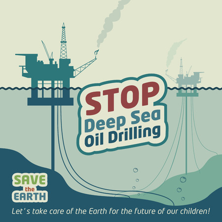 save earth: Stop deep sea oil drilling and save the Earth