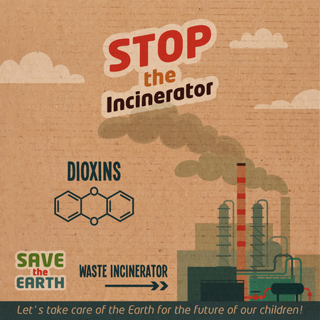 dioxin: Stop incinerators. Waste incineration plants dioxin emissions. Save the Earth eco illustration on cardboard background